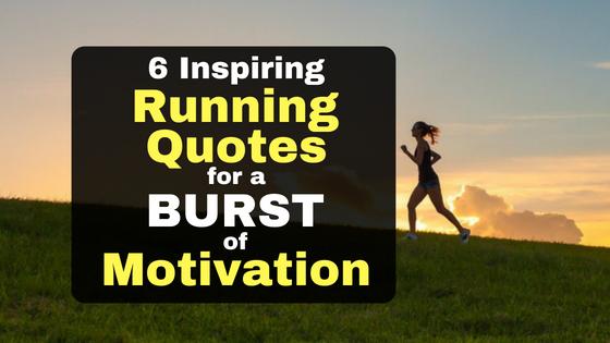 b28a222d24a 6 Inspiring Running Quotes for a Burst of Running Motivation